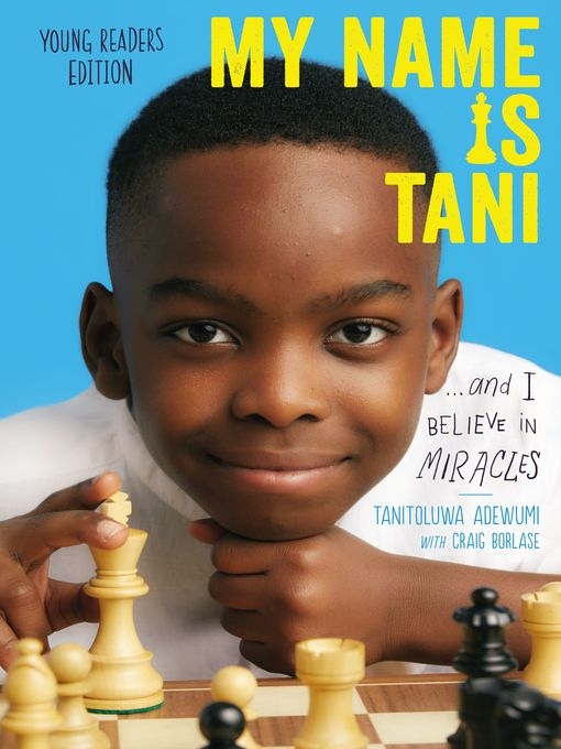 Title details for My Name Is Tani . . . and I Believe in Miracles Young Readers by Tanitoluwa  Adewumi - Wait list