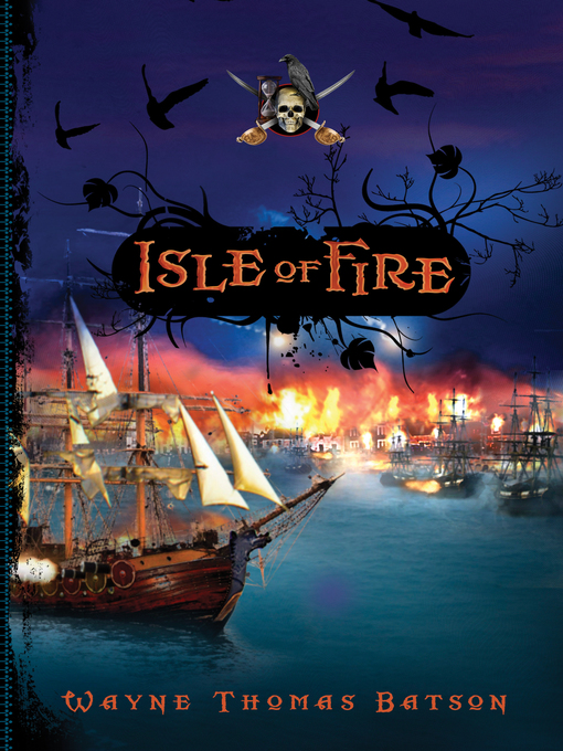 Title details for Isle of Fire by Wayne Thomas Batson - Available