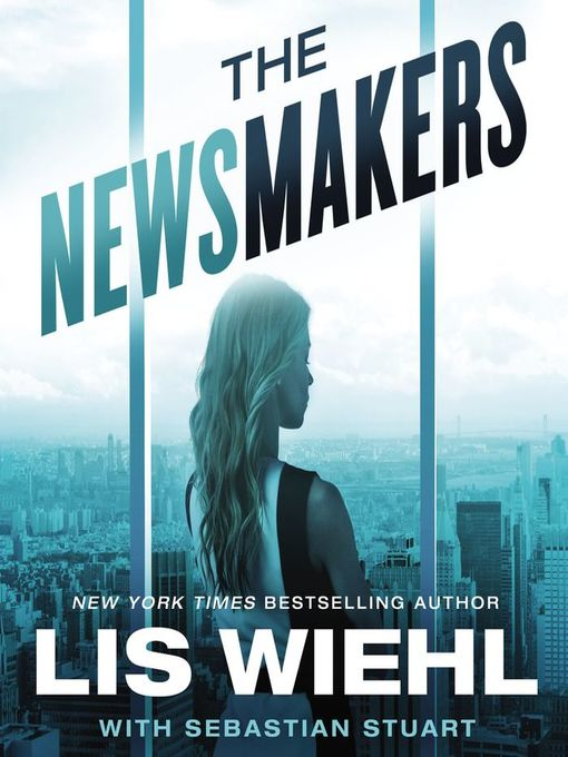 Title details for The Newsmakers by Lis Wiehl - Available