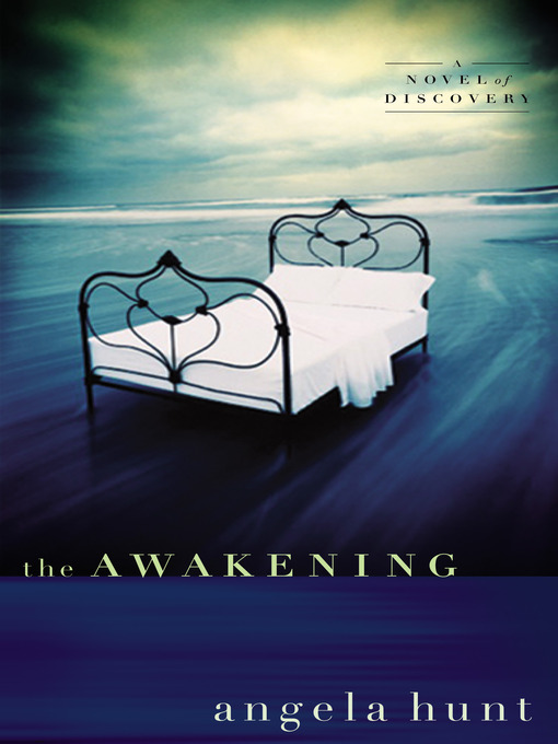 Title details for The Awakening by Angela Hunt - Available