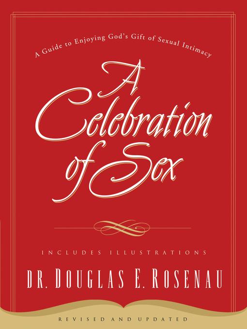 Title details for A Celebration of Sex by Dr. Douglas E. Rosenau - Wait list