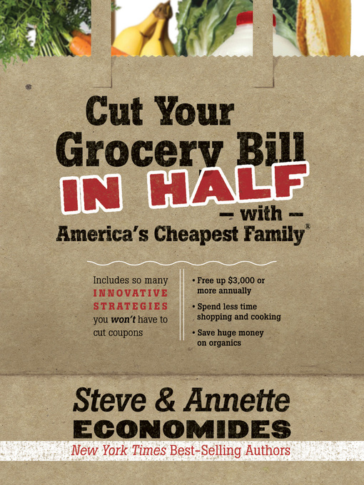 Title details for Cut Your Grocery Bill in Half with America's Cheapest Family by Steve Economides - Available