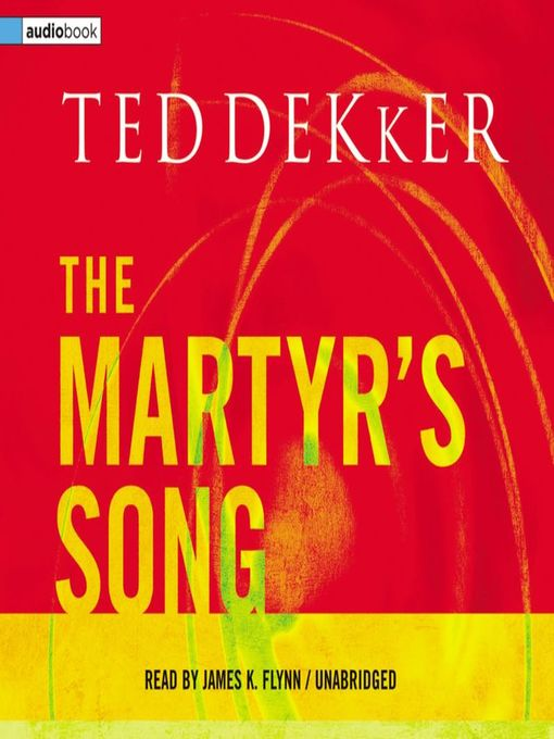 Title details for The Martyr's Song by Ted Dekker - Wait list