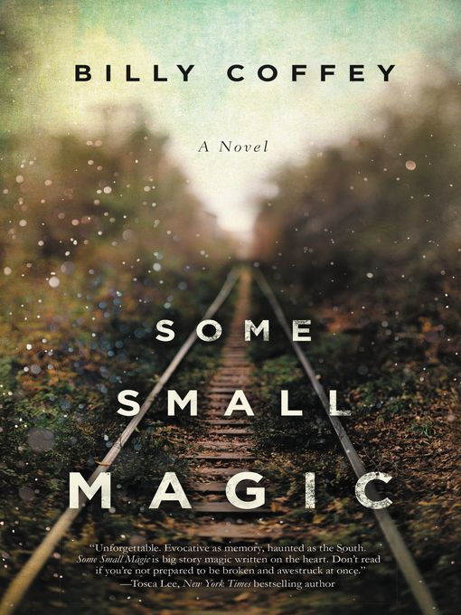 Title details for Some Small Magic by Billy Coffey - Wait list