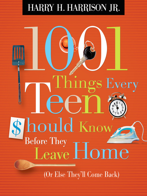 Title details for 1001 Things Every Teen Should Know Before They Leave Home by Harry Harrison - Available