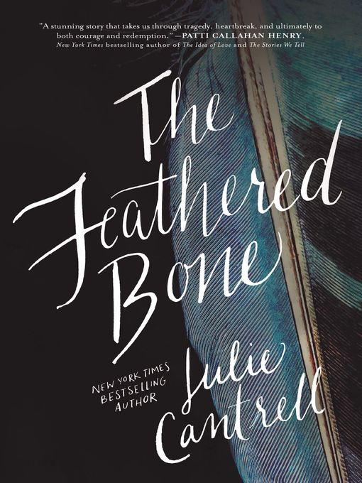 Title details for The Feathered Bone by Julie Cantrell - Wait list