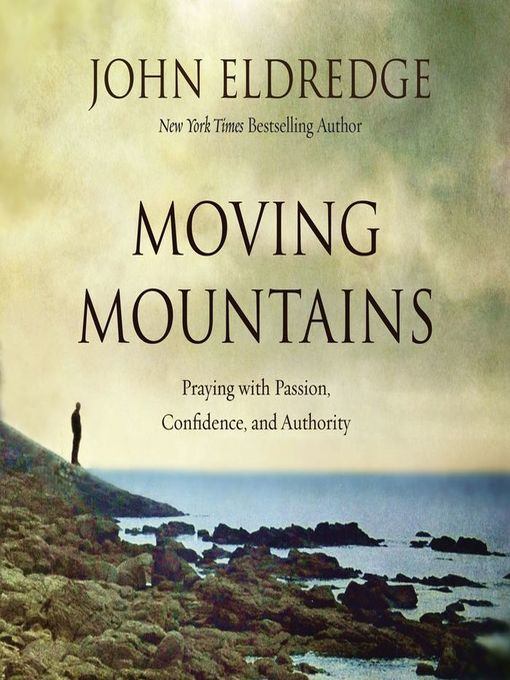 Title details for Moving Mountains by John Eldredge - Available