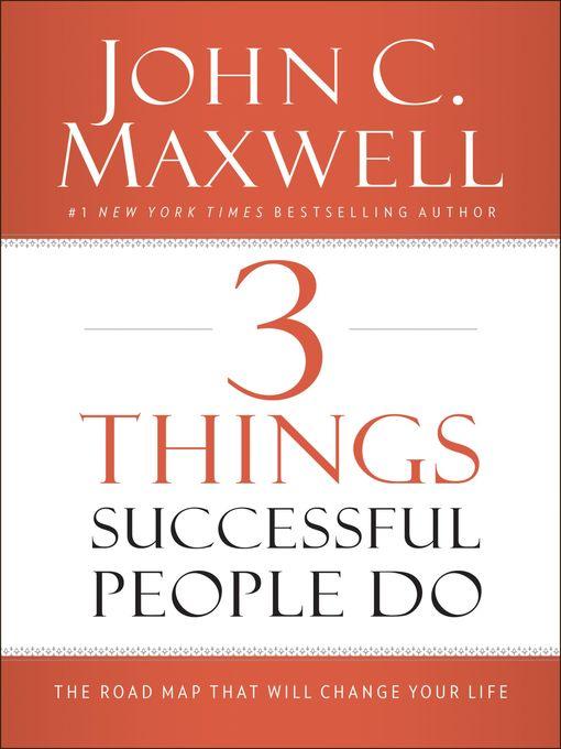 Upplýsingar um 3 Things Successful People Do eftir John C. Maxwell - Til útláns