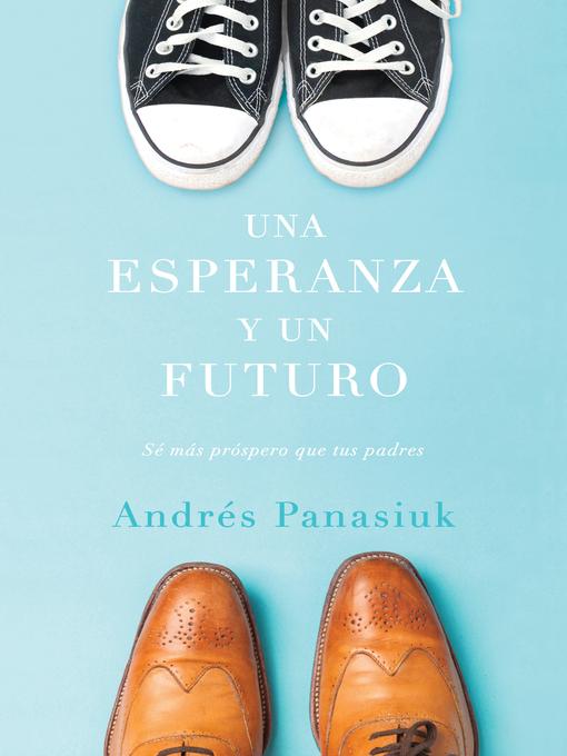 Title details for Una esperanza y un futuro by Andrés Panasiuk - Wait list