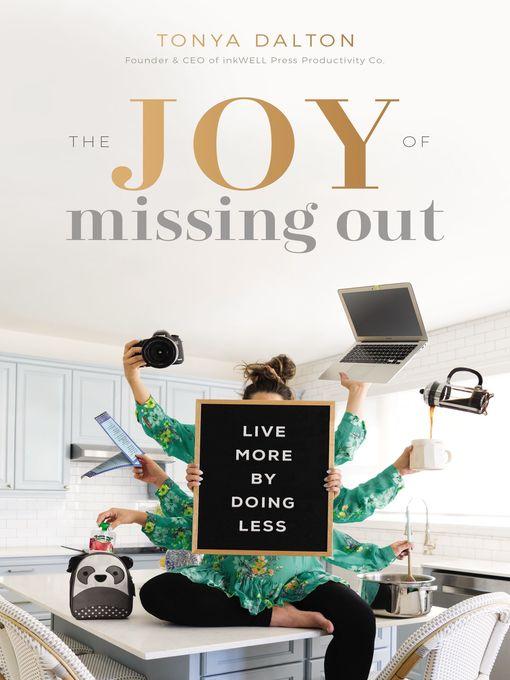 Title details for The Joy of Missing Out by Tonya Dalton - Wait list