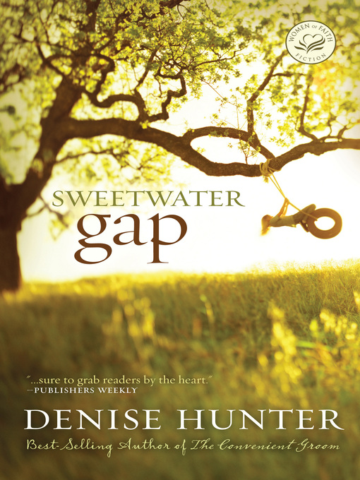 Title details for Sweetwater Gap by Denise Hunter - Available