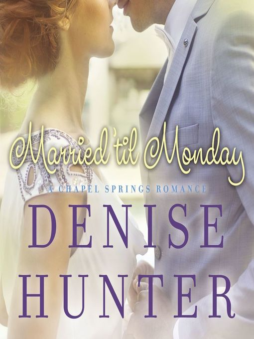 Title details for Married 'til Monday by Denise Hunter - Available
