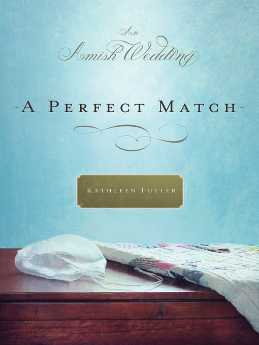 Title details for A Perfect Match by Kathleen Fuller - Available