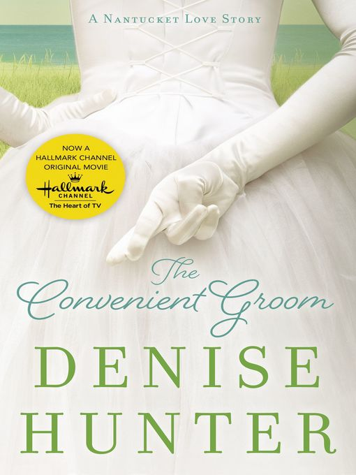 Title details for The Convenient Groom by Denise Hunter - Available