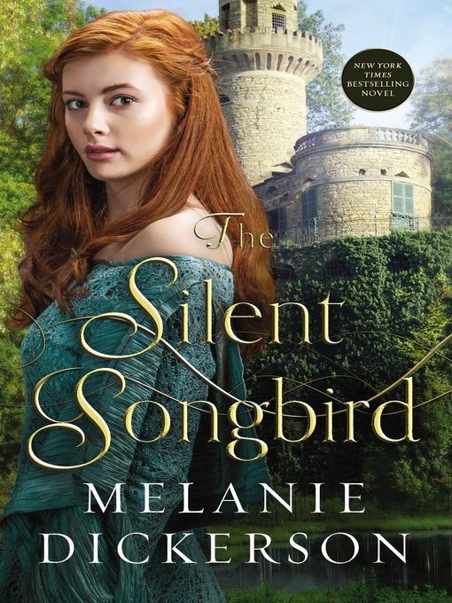 Title details for The Silent Songbird by Melanie Dickerson - Available