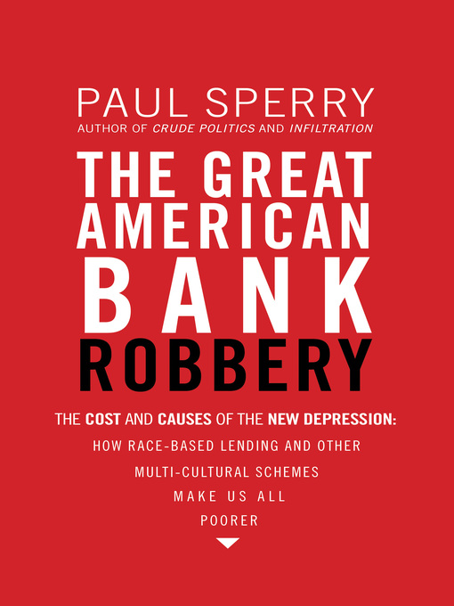 Title details for The Great American Bank Robbery by Paul Sperry - Wait list