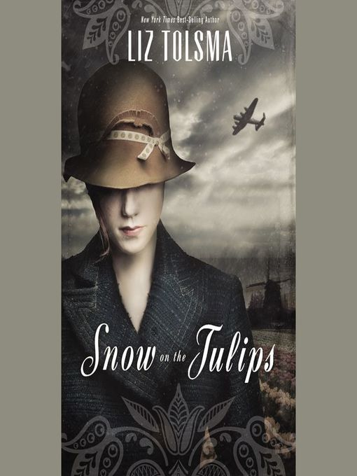 Title details for Snow on the Tulips by Liz Tolsma - Available