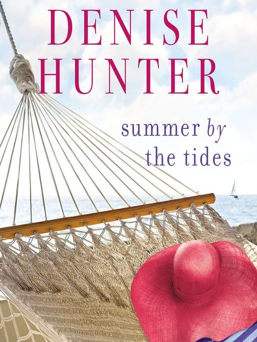 Title details for Summer by the Tides by Denise Hunter - Wait list