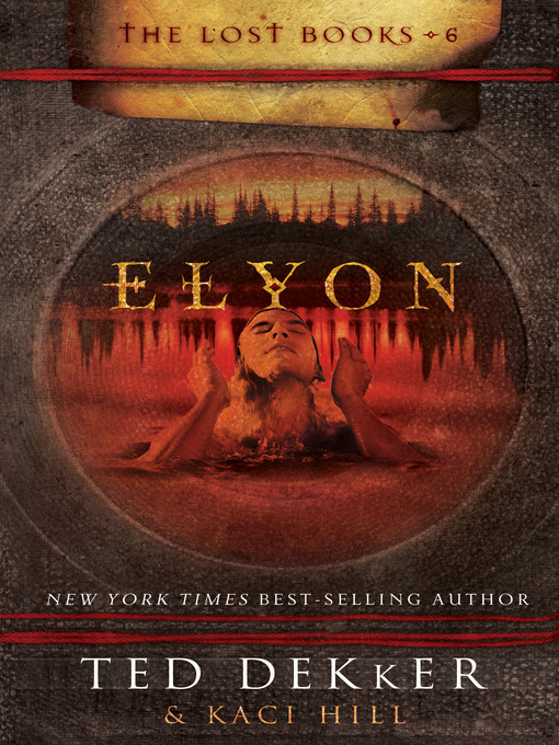 Title details for Elyon by Ted Dekker - Available