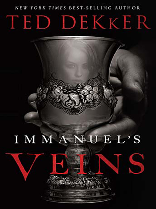 Title details for Immanuel's Veins by Ted Dekker - Available