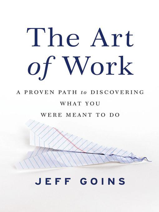 Upplýsingar um The Art of Work eftir Jeff Goins - Til útláns