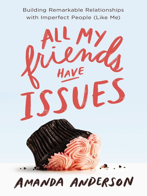 Title details for All My Friends Have Issues by Amanda Anderson - Wait list