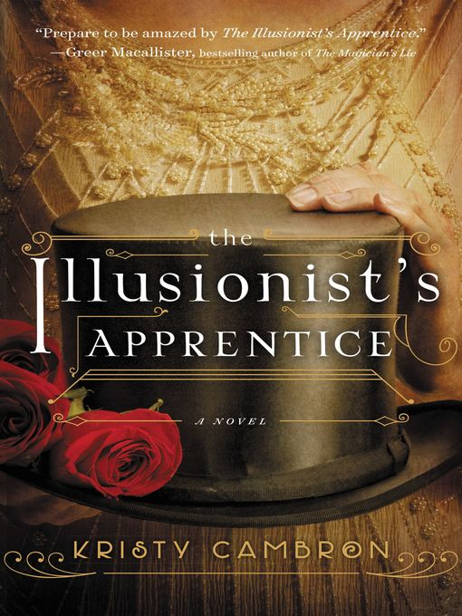 Title details for The Illusionist's Apprentice by Kristy Cambron - Available