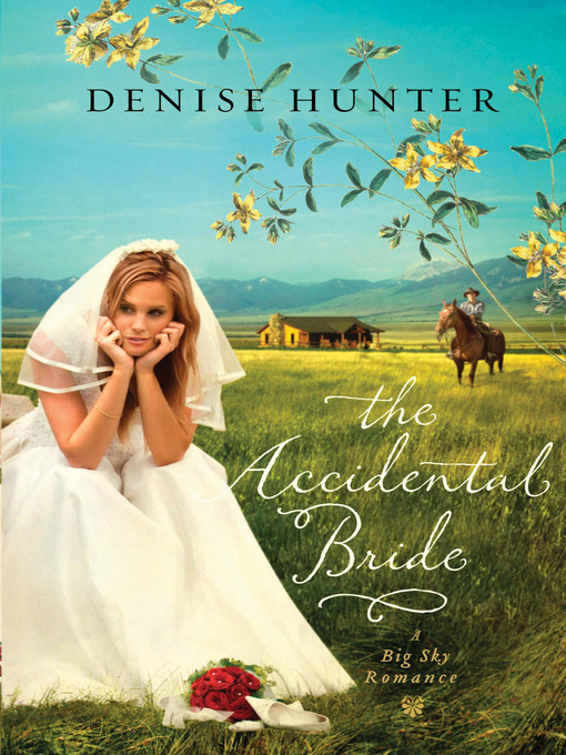 Title details for The Accidental Bride by Denise Hunter - Wait list