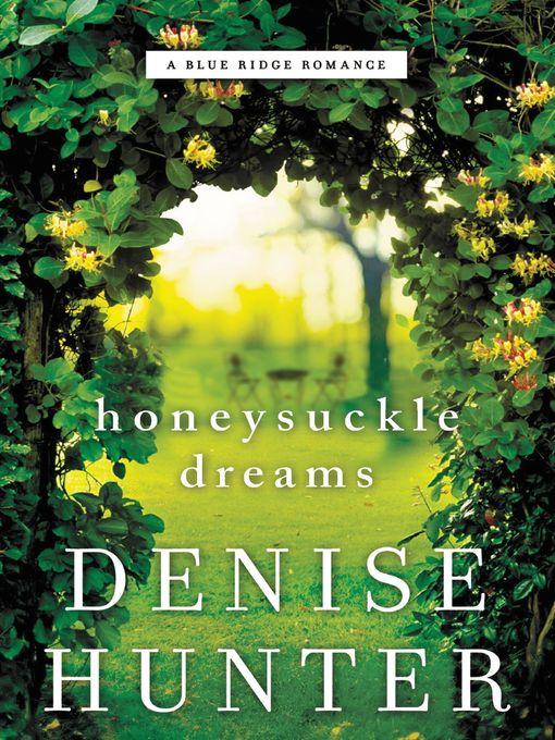 Title details for Honeysuckle Dreams by Denise Hunter - Wait list