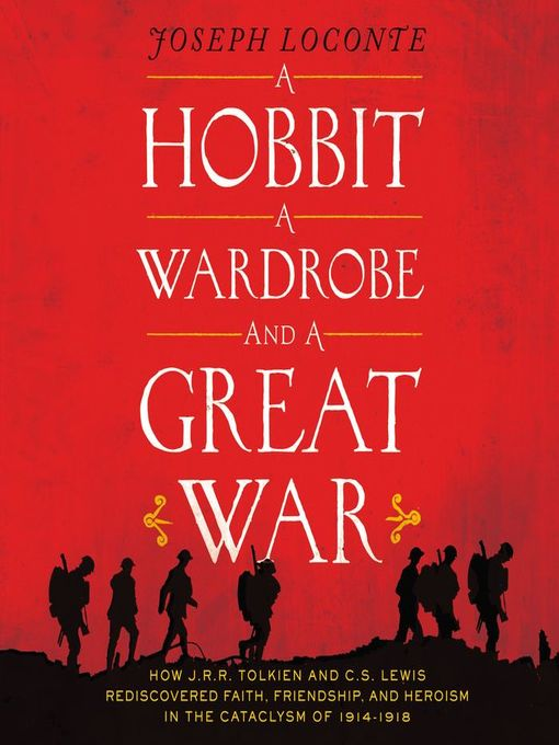 Title details for A Hobbit, a Wardrobe, and a Great War by Joseph Loconte - Wait list