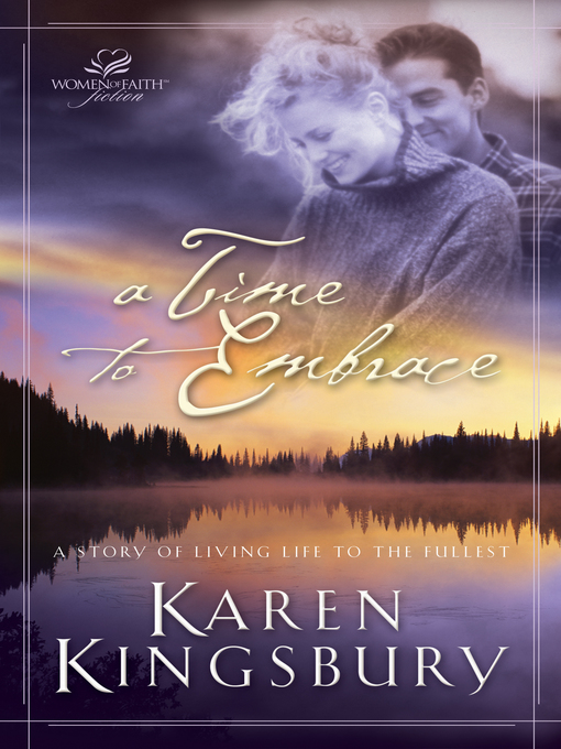 Title details for A Time to Embrace by Karen Kingsbury - Available