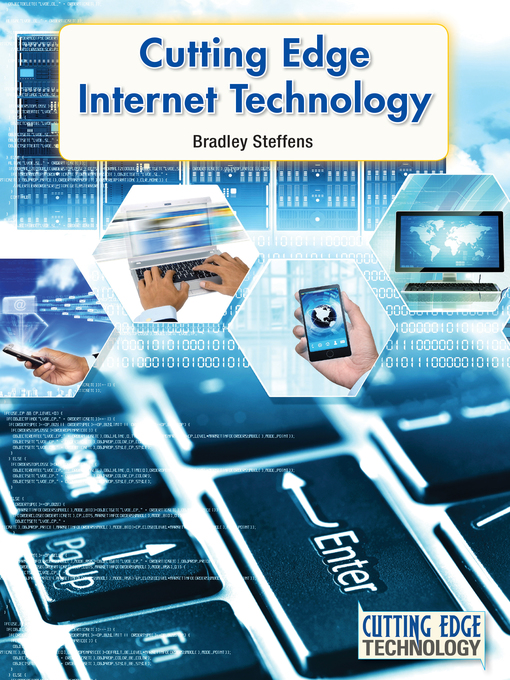Title details for Cutting Edge Internet Technology by Bradley Steffens - Available