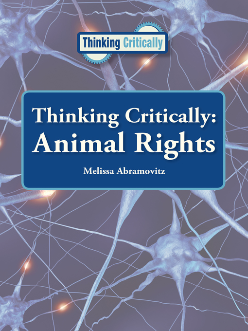 Title details for Thinking Critically: Animal Rights by Melissa Abramovitz - Available
