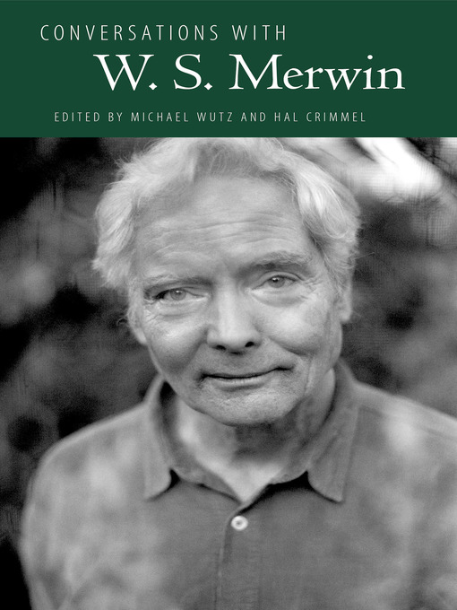 Title details for Conversations with W. S. Merwin by Michael Wutz - Available
