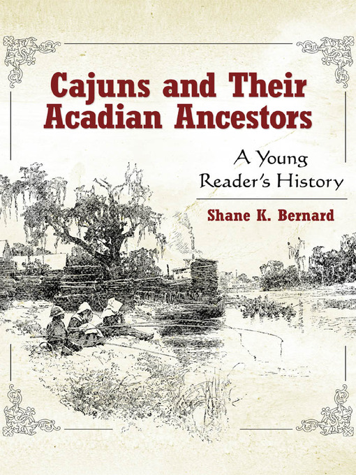 Title details for Cajuns and Their Acadian Ancestors by Shane Bernard - Available