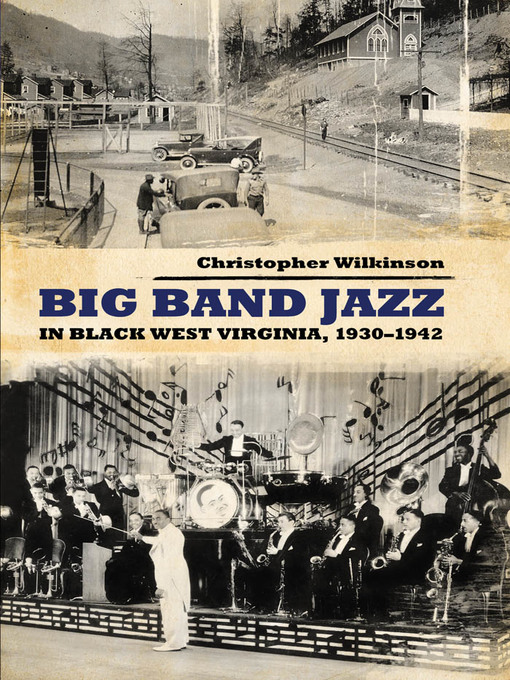 Title details for Big Band Jazz in Black West Virginia by Christopher Wilkinson - Available