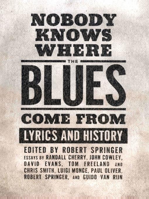 Upplýsingar um Nobody Knows Where the Blues Come From eftir Robert Springer - Til útláns