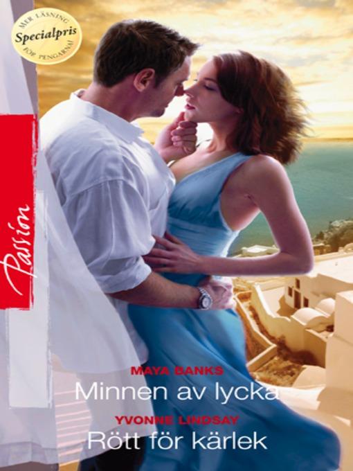 Title details for Minnen av lycka/Rött för kärlek by Maya Banks - Available