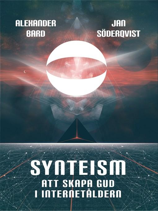 Title details for Synteism – Att skapa Gud i Internetåldern by Alexander Bard - Available