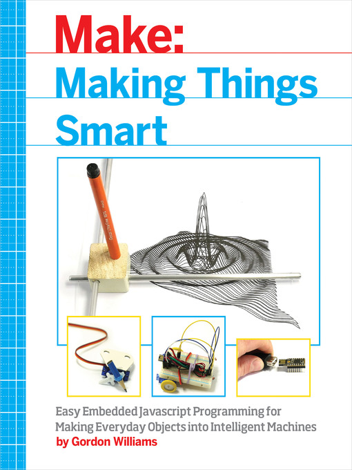 Title details for Making Things Smart by Gordon F. Williams - Wait list