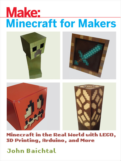 Title details for Minecraft for Makers by John Baichtal - Available