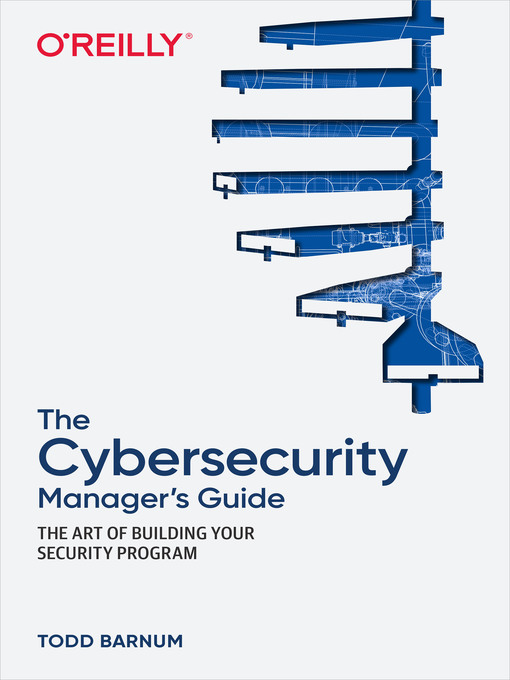 Title details for The Cybersecurity Manager's Guide by Todd  Barnum - Available
