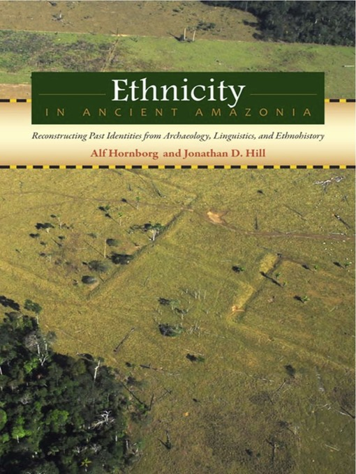Title details for Ethnicity in Ancient Amazonia by Alf Hornborg - Available