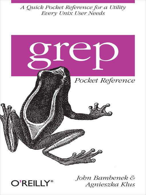 Title details for grep Pocket Reference by John Bambenek - Wait list