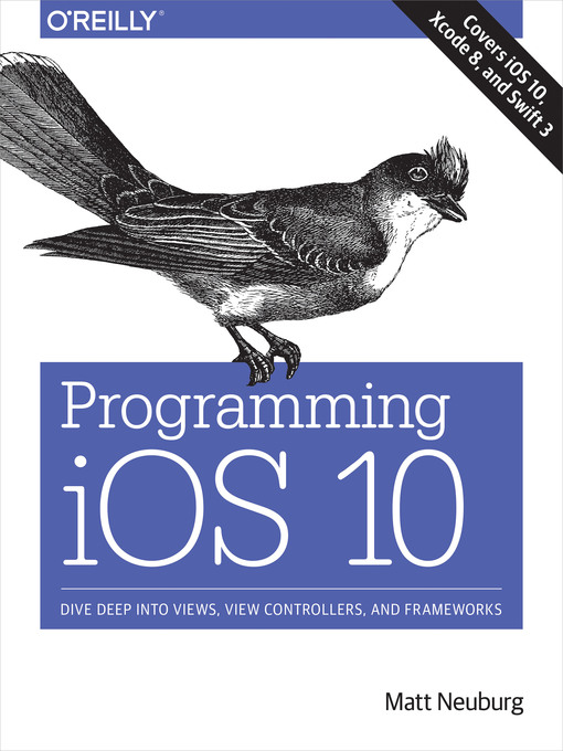 Title details for Programming iOS 10 by Matt Neuburg - Available