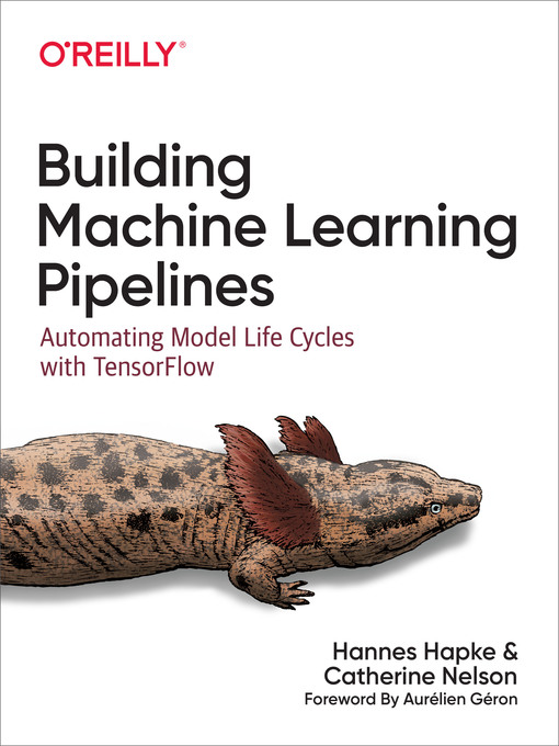 Title details for Building Machine Learning Pipelines by Hannes Hapke - Available