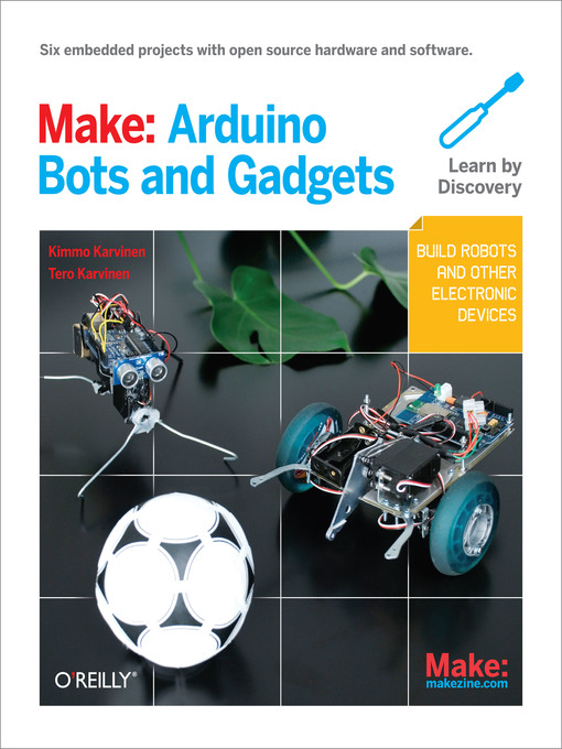 Title details for Make:  Arduino Bots and Gadgets by Tero Karvinen - Available
