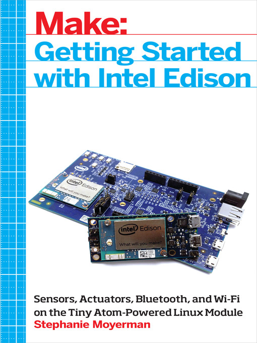 Title details for Getting Started with Intel Edison by Stephanie Moyerman - Wait list