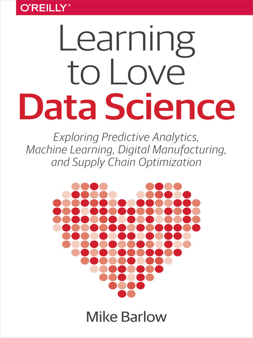 Title details for Learning to Love Data Science by Mike Barlow - Wait list