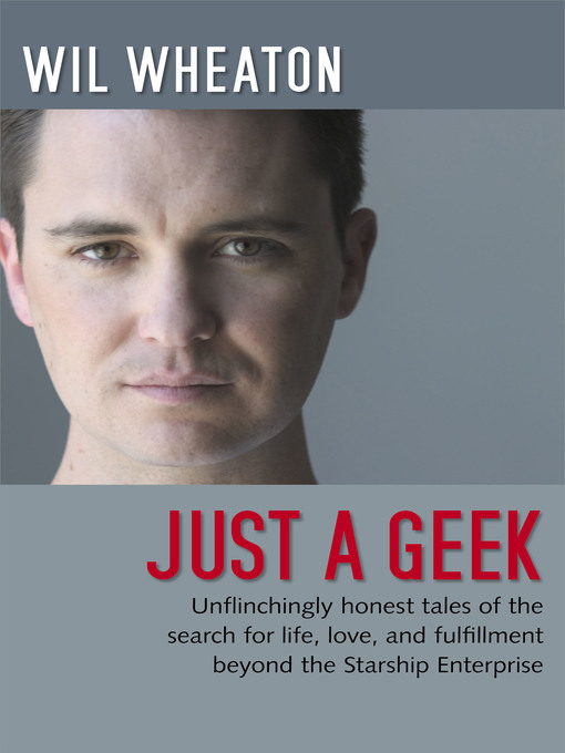 Title details for Just a Geek by Wil Wheaton - Available